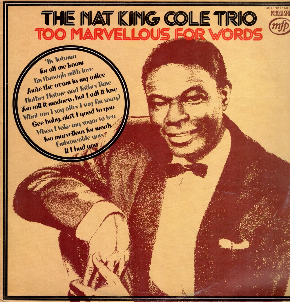 The Nat King Cole Trio ‎– Too Marvellous For Words