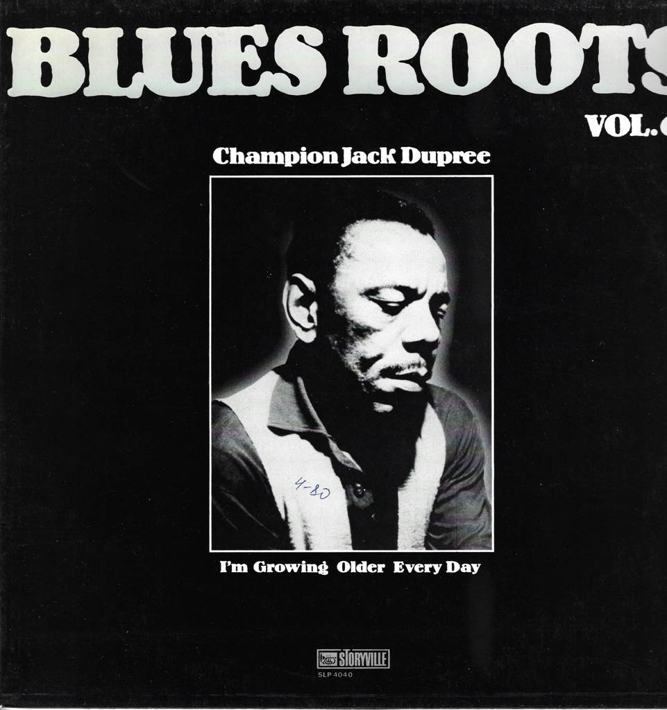 Champion Jack Dupree - I\'m Growing Older Every Day (Blues Roots - Vol.6)