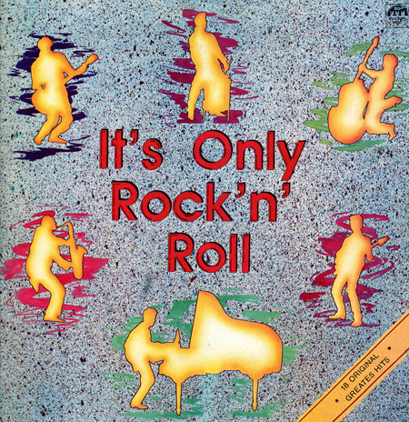 IT'S ONLY ROCK'N'ROLL (18 Original Greatest Hits)