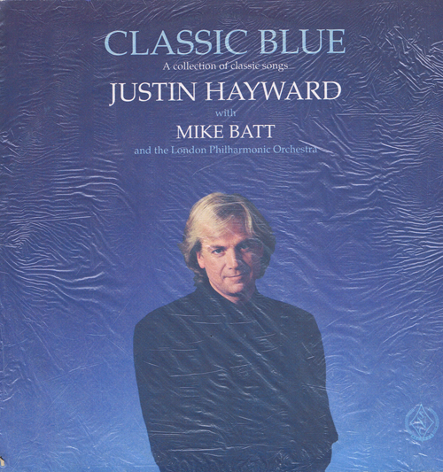 Classic Blue. A Collection Of Classic Songs Justin Hayward with Mike Batt And London Philharmonic Orchestra