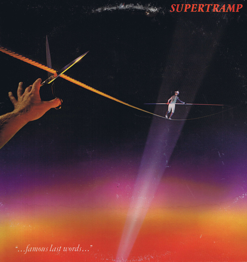 "Supertramp‎ – ""...famous last words..."""
