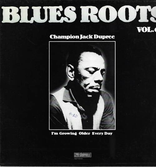 Champion Jack Dupree - I'm Growing Older Every Day (Blues Roots - Vol.6)